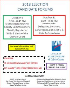 Forum for Calvert Candidates Thursday, October 11, 2018 5:30pm-8:45pm Saint John Vianney Catholic Church, Auditorium, 105 Vianney Ln, Prince Frederick, MD 20678, USA Forum for local candidates.